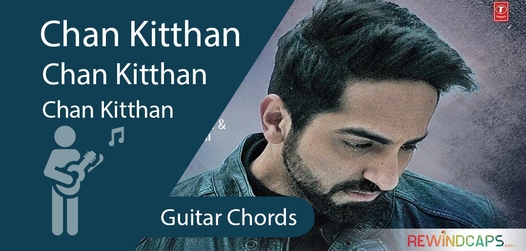 Chan Kitthan Chords - Guitar