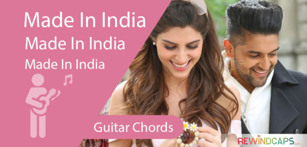 Made In India Guitar Chords - Guru Randhawa