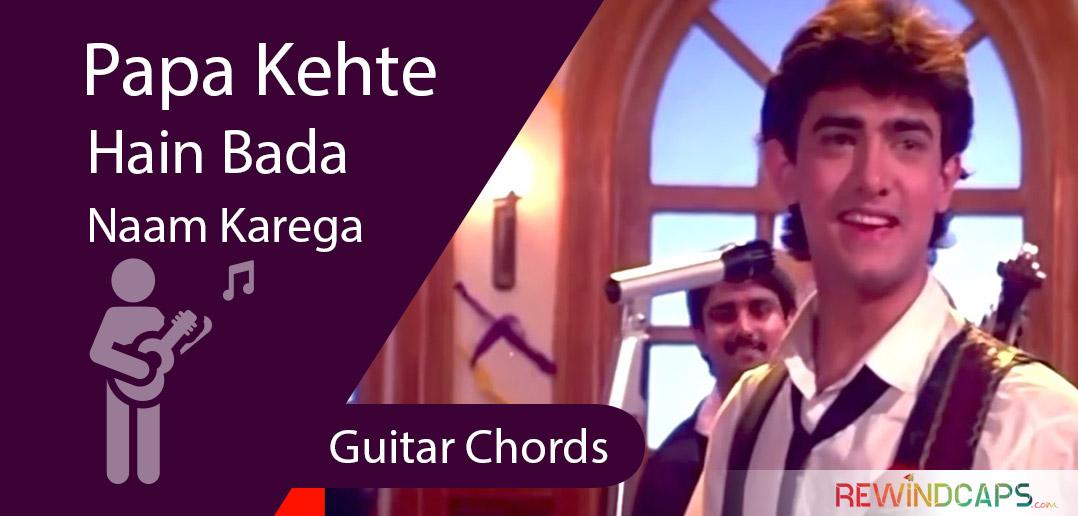 Papa Kehte Hain Bada Naam Karega Guitar Chords