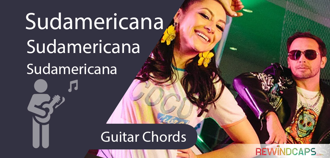 Andra - Sudamericana Guitar Chords With Strumming Pattern - Rewindcaps
