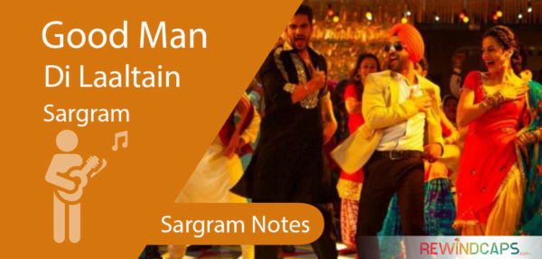 Good Man Di laaltain Sargam Notes