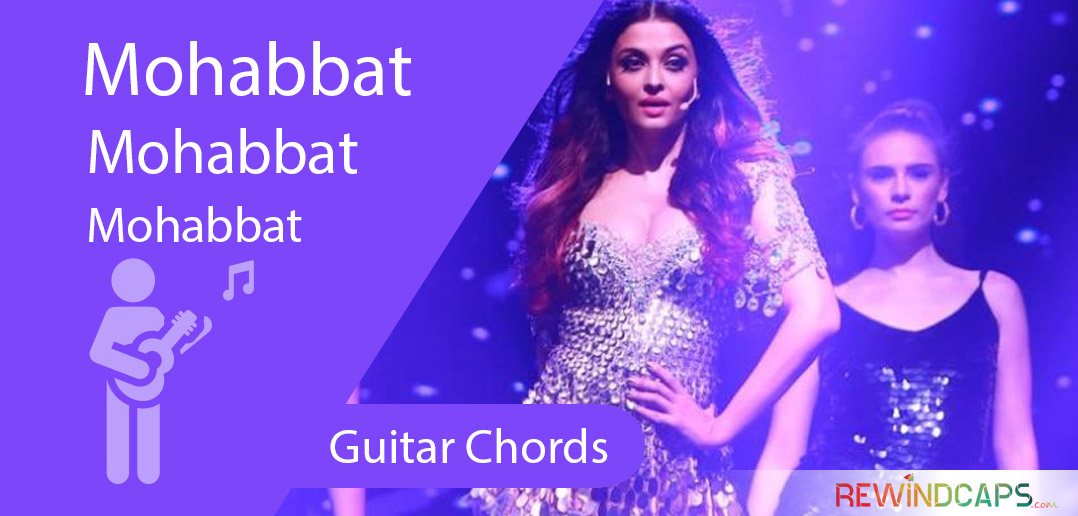 Sunidhi Chauhans Mohabbat Chords With Strumming Pattern Guitar