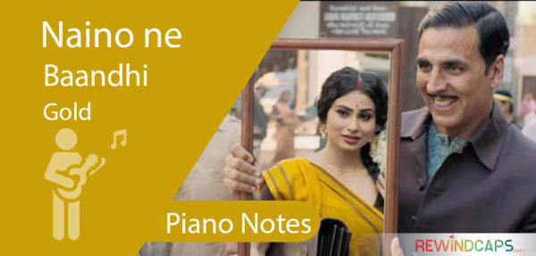 Naino Ne Baandhi Piano Notes