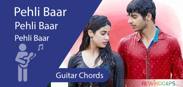 Pehli Baar Chords With Capo