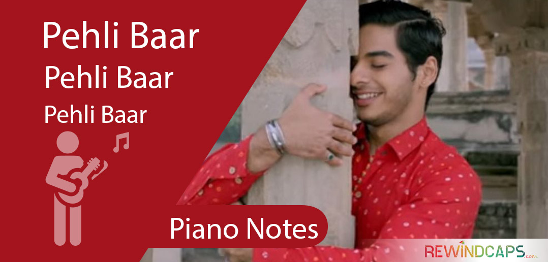 Pehli Baar Piano Notes - Dhadak