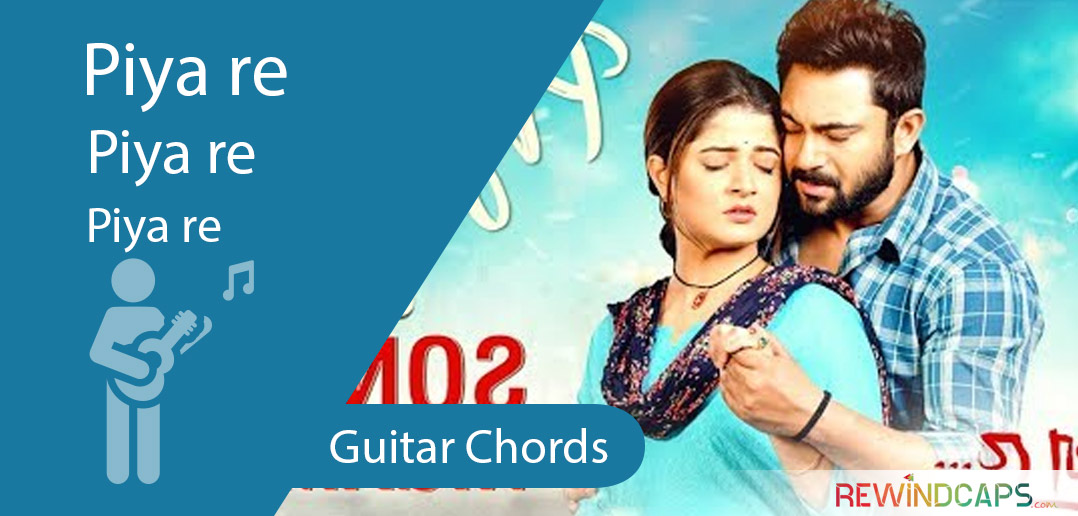 Piya Re Chords - Guitar