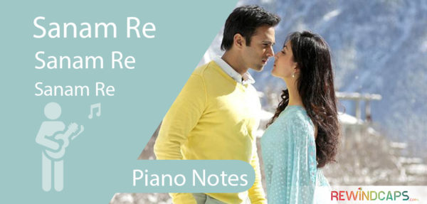Sanam Re - Piano Notes