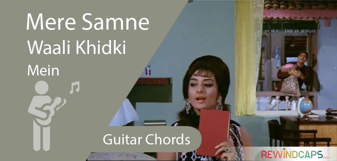 Mere Samne Wali Khidki Mein Chords With Strumming Pattern Guitar