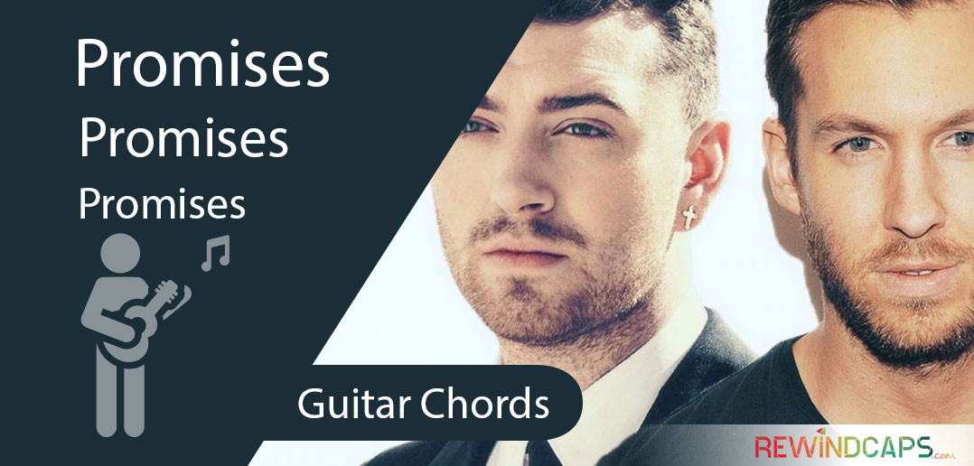Promises Chords With Strumming Pattern Guitar Sam Smith Calvin