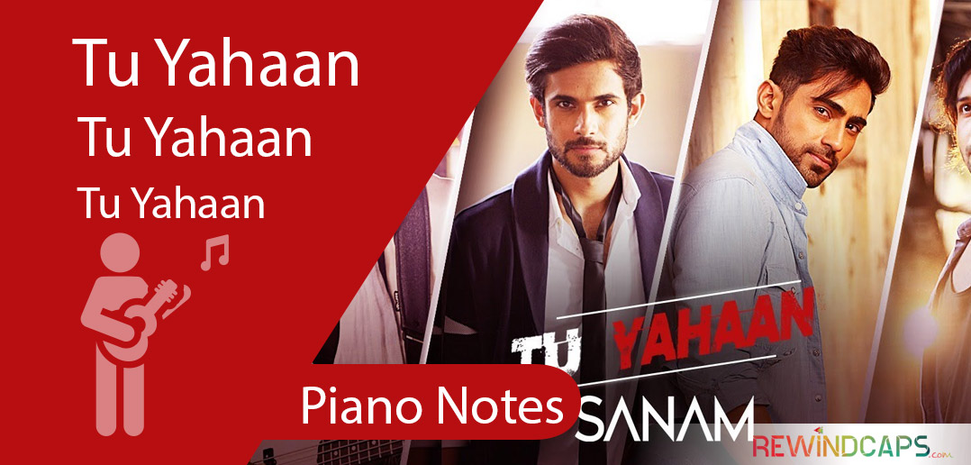 Tu Yahaan Piano Notes