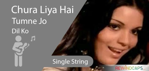 Chura Liya Hai Tumne Jo Dil Ko Guitar Tabs on Single String