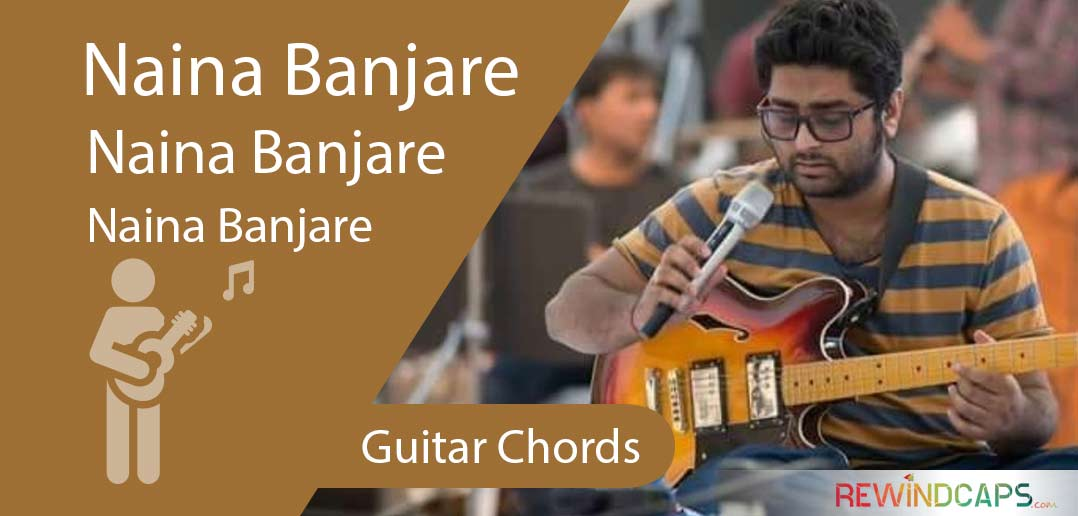 Arijit Singh Naina Banjare Chords With Strumming Pattern Guitar