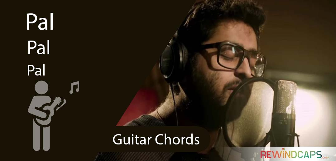 Arijit Singh Pal Chords With Strumming Pattern Caponon Capo