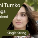 Easy Phir Bhi Tumko Chahunga Guitar Tabs - Single String