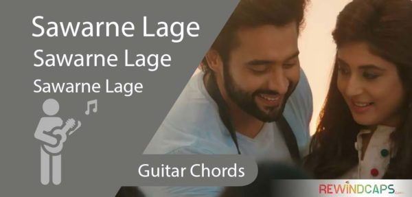 Easy Sawarne Lage Chords - Guitar - Jubin Nautiyal