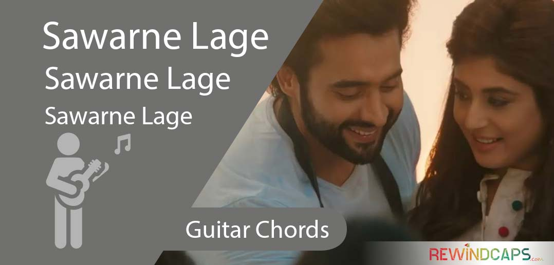 Jubin Nautiyal - Sawarne Lage Chords with Strumming Pattern - Guitar ...