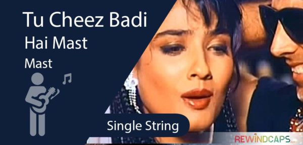 Easy Tu Cheez Badi Hai Mast Mast Guitar Tabs on Single String
