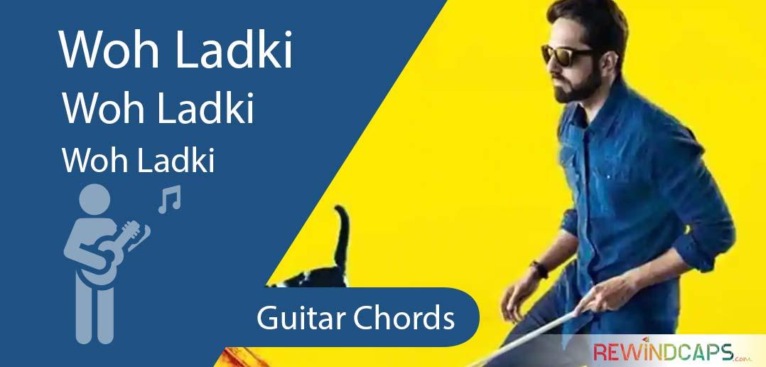 Woh Ladki Chords - Andhadhun