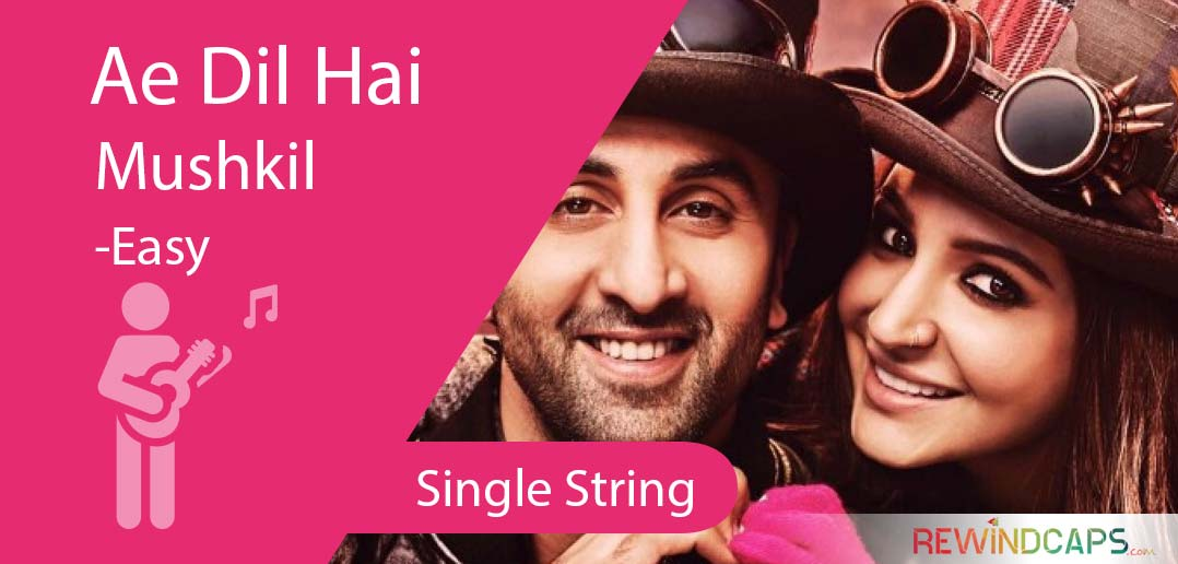 Ae Dil Hai Mushkil Guitar Tabs Single String