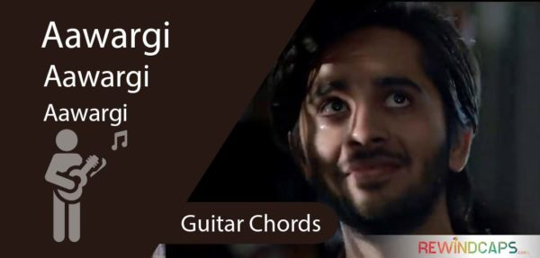 Easy Aawargi Chords - Jubin Nautiyal