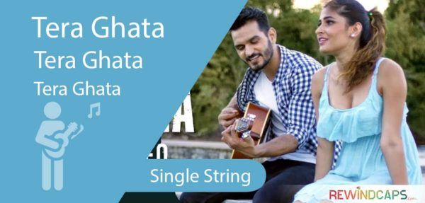Easy Tera Ghata Tabs - Single String - Gajendra Verma