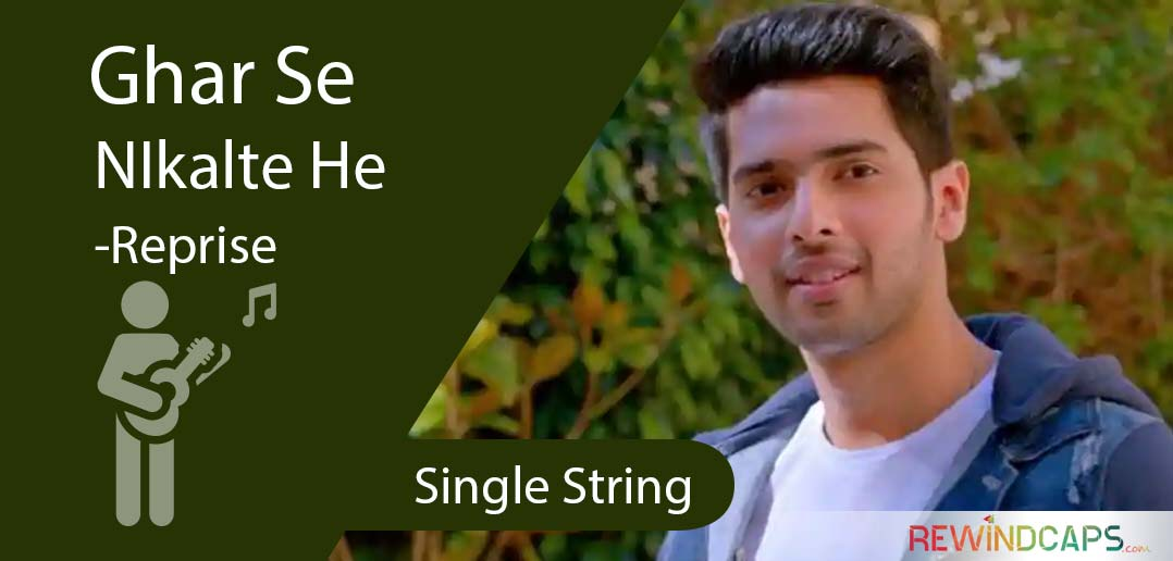 Ghar Se Nikalte Hi Guitar Tabs - Single String