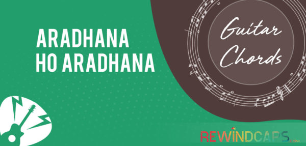Aaradhana ho aaradhana Guitar Chords - Christian Song