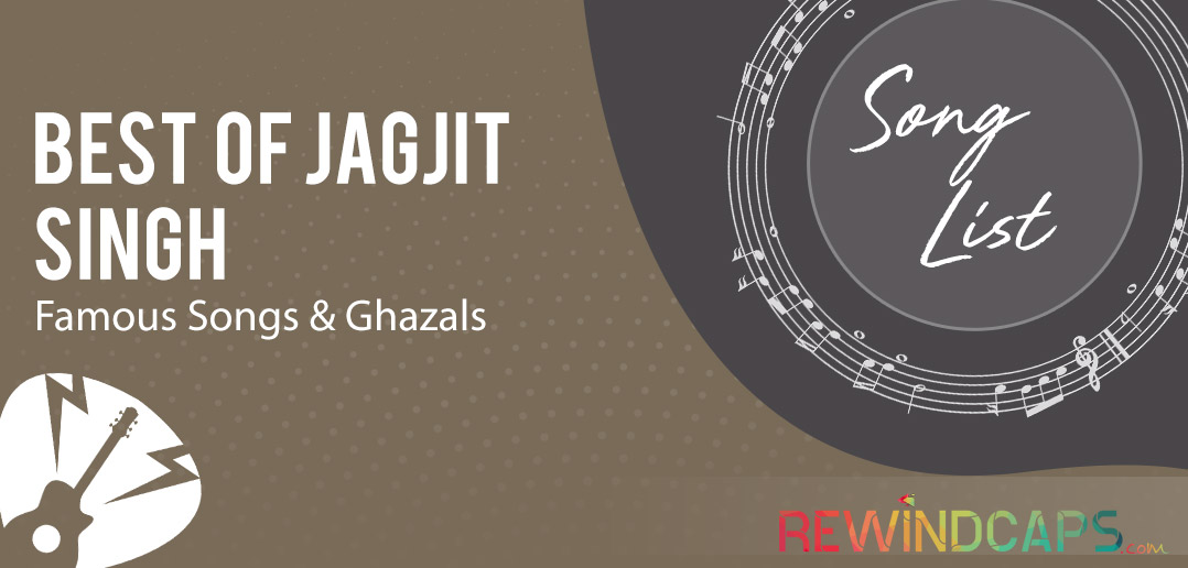 Best of Jagjit Singh - Famous Songs and Ghazals