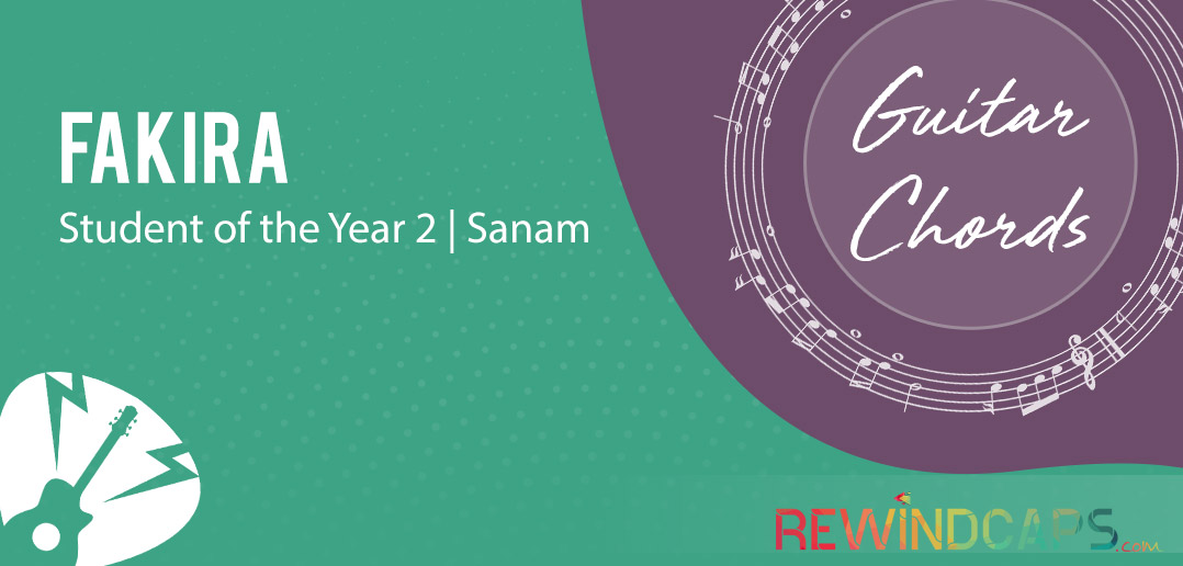 Fakira Chords by Sanam for SOTY2