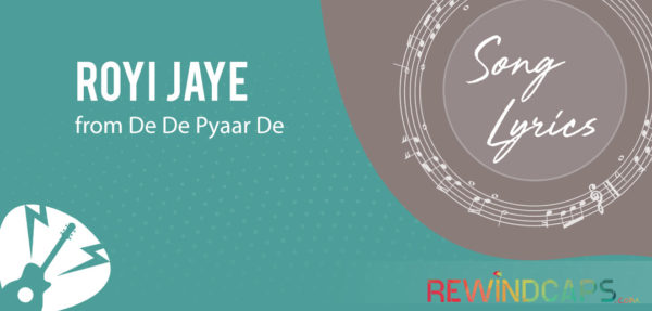 Royi Jaye Chords from De De Pyar De
