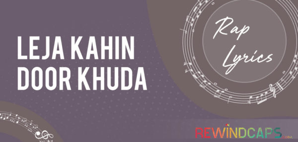 Le Ja Kahin Door Khuda Rap Lyrics