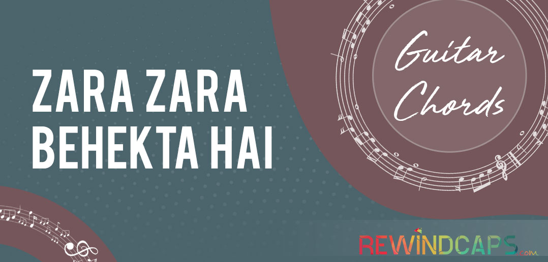 Zara Zara Behekta Hai Guitar Chords with Strumming Pattern