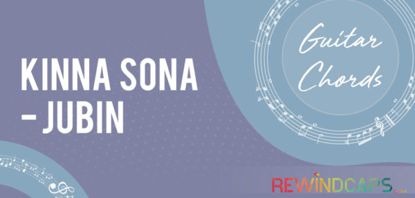 Kinna Sona Chords by Jubin Nautiyal