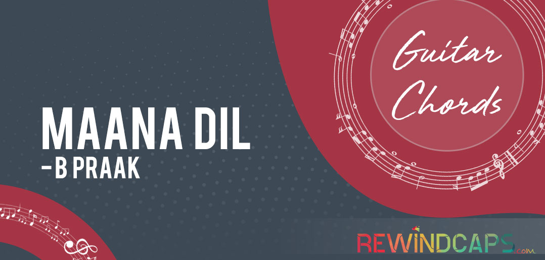 Maana Dil Chords with Strumming Pattern