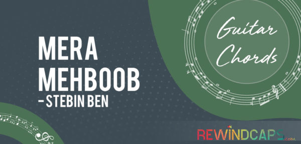 Mera Mehboob Chords by Stebin Ben