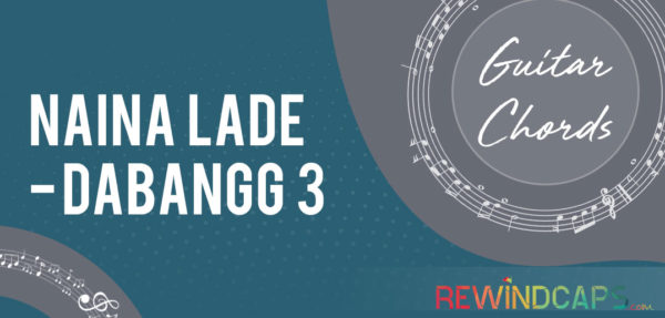 Naina Lade Chords by Dabangg 3