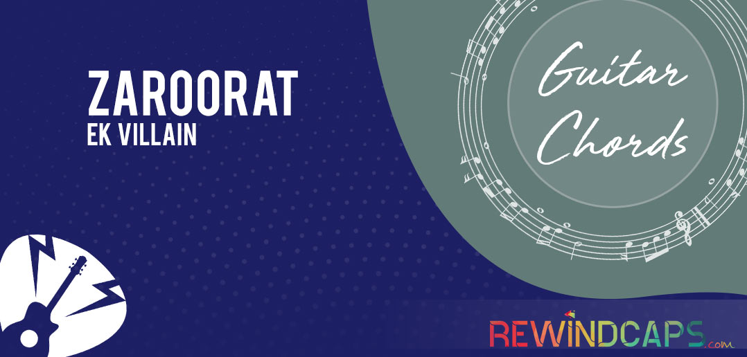 Zaroorat Chords from Ek Villain